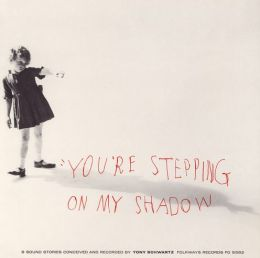 You're Stepping on My Shadow: