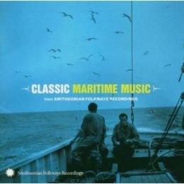 Classic Maritime Music from Smithsonian Folkways Recordings