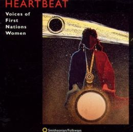 Heartbeat: Voices of First Nations Women
