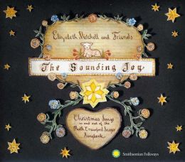 The Sounding Joy: Christmas Songs In and Out of the Ruth Crawford Seeger Songbook