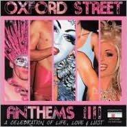 Oxford Street Antems, Vol. 3: A Celebration of Life, Love & Lust