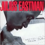Julius Eastman: Unjust Malaise