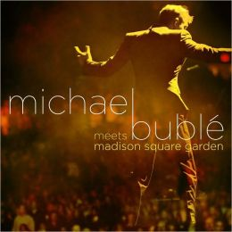 Michael Buble Meets Madison Square Garden [CD/DVD]