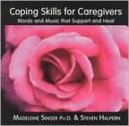 Coping Skills for Caregivers: Words and Music That Support and Heal