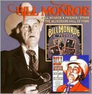 Bill Monroe & Friends/Stars of the Bluegrass Hall of Fame