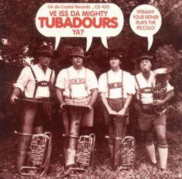 Ve Iss Da Mighty Tubadours Ya?