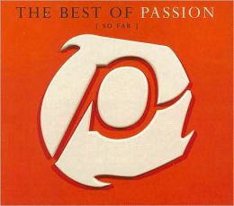The Best of Passion (So Far)