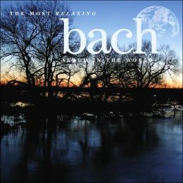 The Most Relaxing Bach Album in the World... Ever!