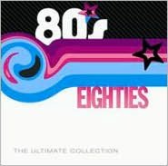 Eighties: The Ultimate Collection