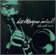 Lee Morgan Indeed! [RVG]