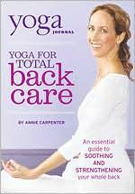 Yoga Journal: Yoga for Total Back Care by Annie Carpenter