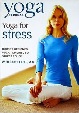 Yoga Journal's Yoga for Stress with Dr. Baxter Bell