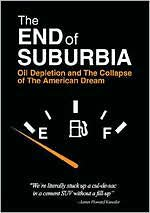 The End of Suburbia: Oil Depletion and the Collapse of the American Dream