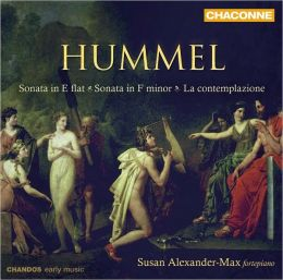 Hummel: Sonata in E flat; Sonata in F minor; La contemplazione