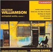 Malcolm Williamson: Orchestral Works, Vol. 1