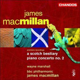 James Macmillan: A Scotch Bestiary; Piano Concerto No. 2