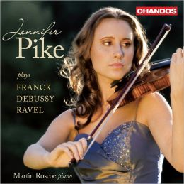 Jennifer Pike Plays Franck, Debussy & Ravel