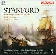 Stanford: The Revenge; Songs of the Sea; Songs of the Fleet [Hybird SACD]