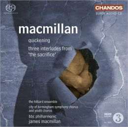 James MacMiillan: Quickening; Three Interludes [SACD]