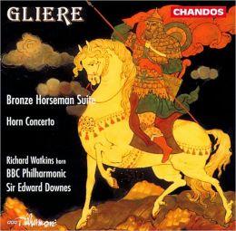 Reinhold Gliere: Bronze Horseman Suite; Concerto for Horn & Orchestra, Op. 91