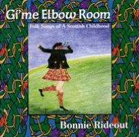 Gi'me Elbow Room: Folk Songs of a Scottish Childhood