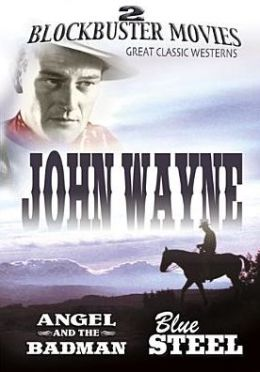 John Wayne: Angel & Badman/Blue Steel