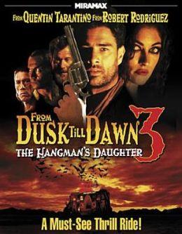 From Dusk Till Dawn 3: Hangman's Daughter