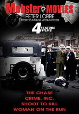 Mobster Movies: the Chase/Crime, Inc./Shoot to Kill/Woman on the Run