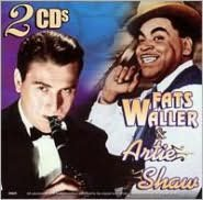 Artie Shaw and Fats Waller