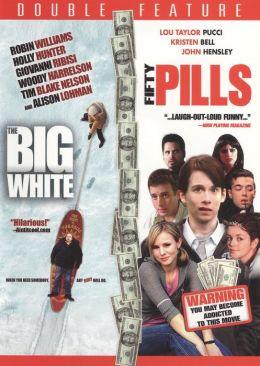 Big White/Fifty Pills