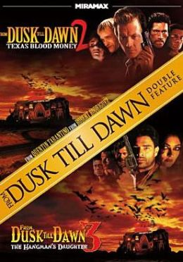 From Dusk Till Dawn 2: Texas Blood Money/from Dusk Till Dawn 3: the Hangman's Daughter