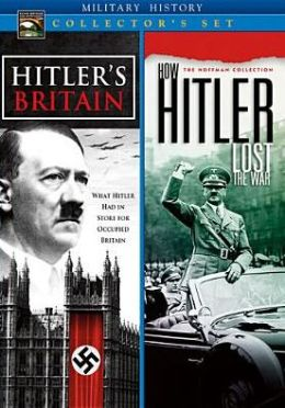 Military History Collector's Set: Hitler's Britain/How Hitler Lost the War