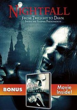 Nightfall/the Devil Bat