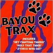 Bayou Trax: Louisiana Tailgatin