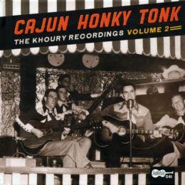 Cajun Honky Tonk: Khoury Recordings 2