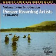 Mexican-American Border Music, Vol. 1: 1928-1958