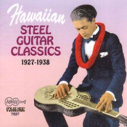 Hawaiian Steel Guitar Classics: 1927-1938