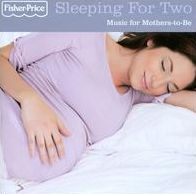 Sleeping For Two: Music For Mothers-To-Be