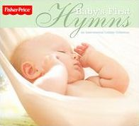 Baby's First Hymns [Fisher-Price]