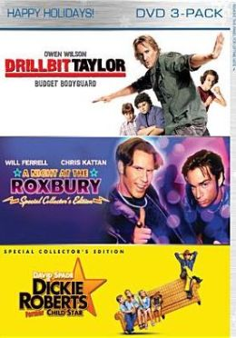 Drillbit Taylor/a Night at the Roxbury/Dickie Roberts: Former Child Star