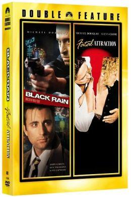 Black Rain/Fatal Attraction