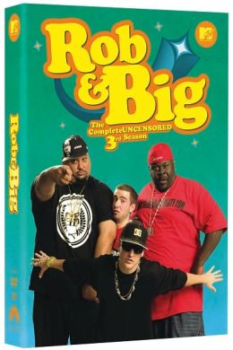 Rob & Big: the Complete Third Season Uncensored