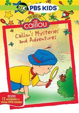Best Of Caillou: Caillou's Mysteries & Adventures