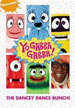 Yo Gabba Gabba! - The Dancey Dance Bunch