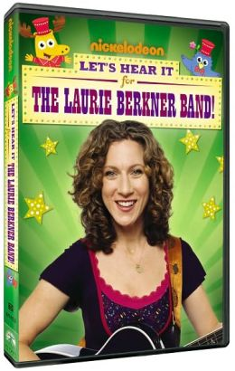 The Laurie Berkner Band: Let's Hear It for the Laurie Berkner Band