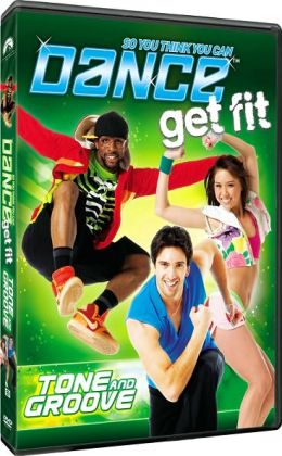 So You Think You Can Dance: Get Fit - Tone and Groove