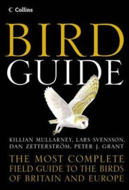 Collins Bird Guide : The Most Complete Field Guide to the Birds of Britain and Europe