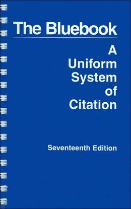 The Bluebook: A Uniform System of Citation