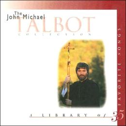 The John Michael Talbot Collection: A Library of 35 Favorites Songs