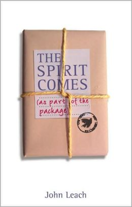 The Spirit Comes (as Part of the Package)
